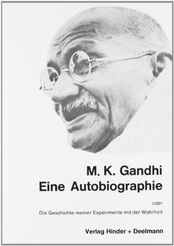 9783873481626: Eine Autobiographie oder Die Geschichte meiner Experimente mit der Wahrheit