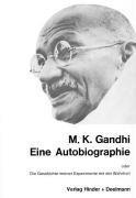 Eine Autobiographie oder Die Geschichte meiner Experimente mit der Wahrheit (9783873481732) by Mahatma Gandhi