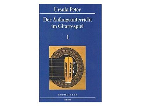 9783873505018: Der Anfangsunterricht im Gitarrespiel 1: Band 1, Neufassung