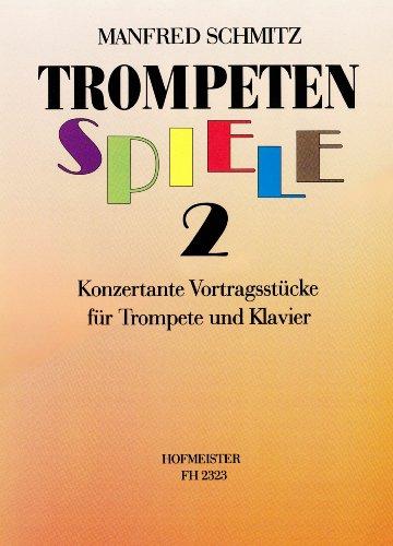 9783873505445: Trompetenspiele 2: Konzertante Vortragsstücke für Trompete und Klavier