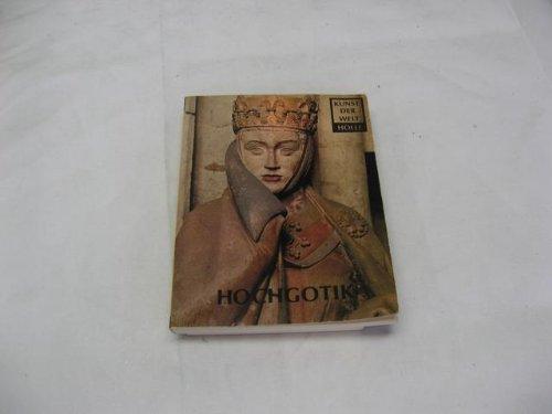 9783873551107: Hochgotik - Kunst Der Welt