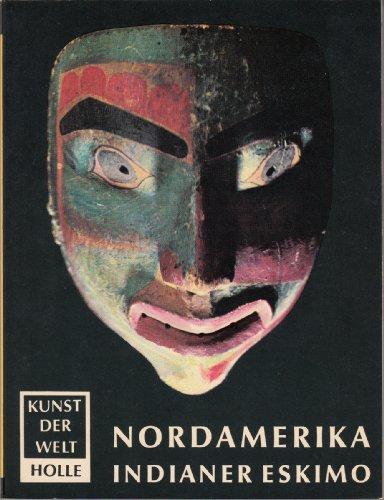Kunst der Welt; P 12., Nordamerika : Indianer, Eskimo, Westindien. von Wolfgang Haberland - Haberland, Wolfgang (Mitwirkender)