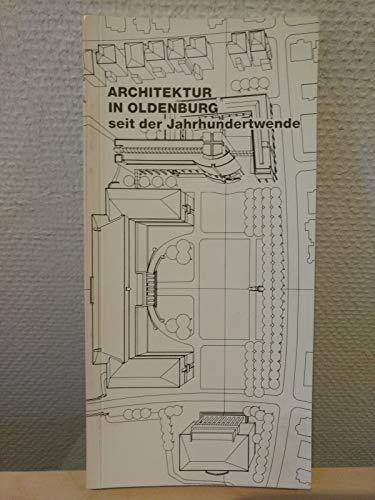 9783873582682: Architektur in Oldenburg seit der Jahrhundertwende
