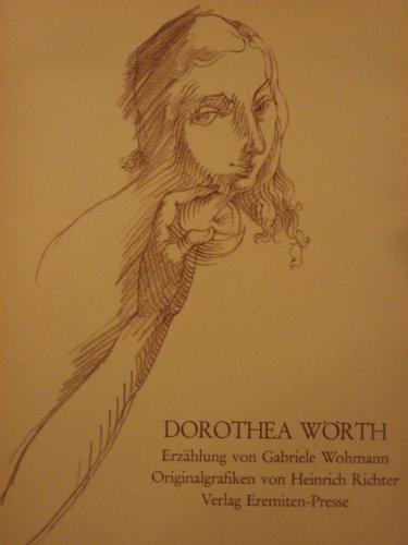 Dorothea Wörth. Erzählung von Gabriele Wohmann. Originalgraphiken von Heinrich Richter. - Richter, Heinrich]; Wohmann, Gabriele