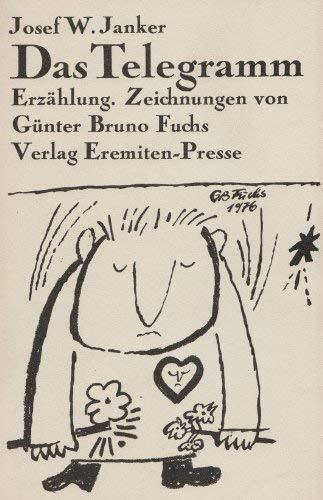 Das Telegramm. Erzählung: Janker, Josef W.: