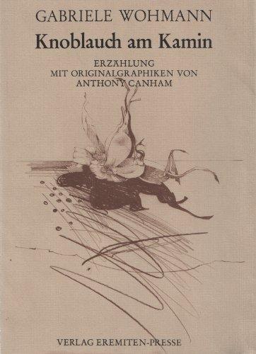 Knoblauch am Kamin. Erzählung.: Wohmann, Gabriele.