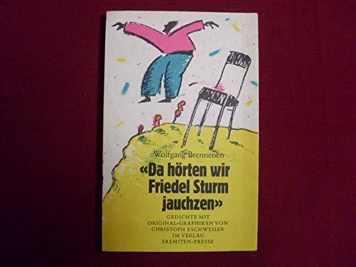 Da horten wir Friedel Sturm jauchzen: Gedichte (Broschur) [Paperback] by Bren...