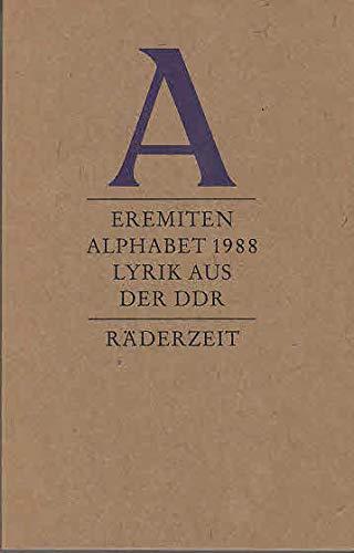 Eremiten-Alphabet 1988. Räderzeit - Lyrik aus der: Kraft, Gisela (Hrsg.):