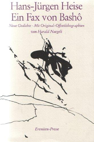 Ein Fax von BashoÌ' : neue Gedichte.: Heise, Hans-Jürgen und