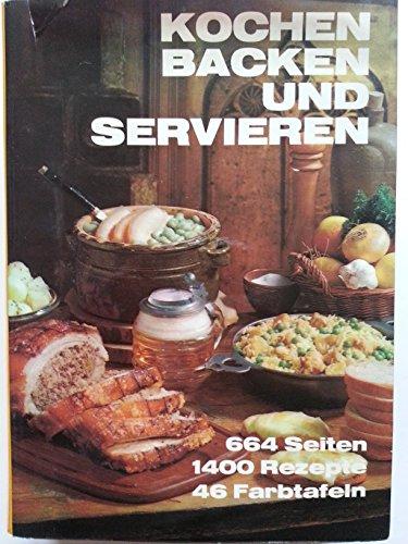 Kochen, Backen und Servieren das Standardwerk mit 1400 Rezepten incl. Hinweise zu Krankenkost, Kost...