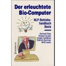9783873870796: Der erleuchtete Bio-Computer, NLP-Betriebshandbuch Basis