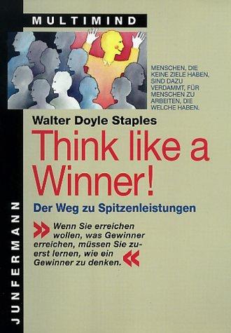9783873871090: Think like a Winner!: Der Weg zu Spitzenleistungen