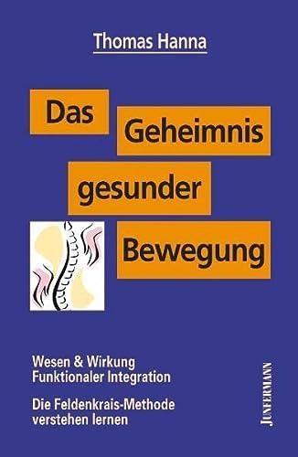 Das Geheimnis gesunder Bewegung (9783873871137) by Thomas Hanna