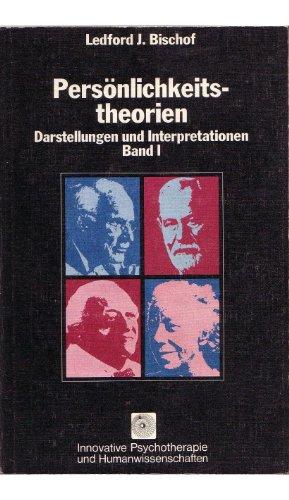 Persönlichkeitstheorien I. Darstellungen und Interpretationen: Ledford J. Bischof
