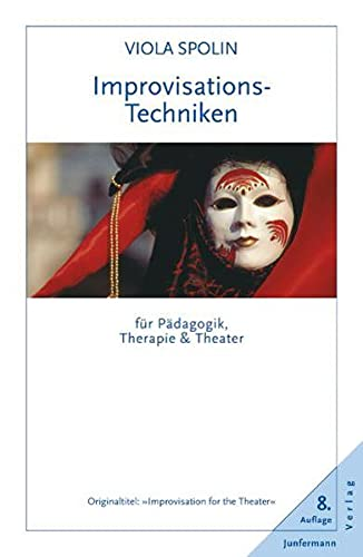 Improvisationstechniken für Pädagogik, Therapie und Theater - Spolin, Viola