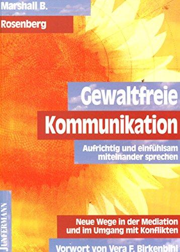 9783873874541: Gewaltfreie Kommunikation: Eine Sprache des Lebens