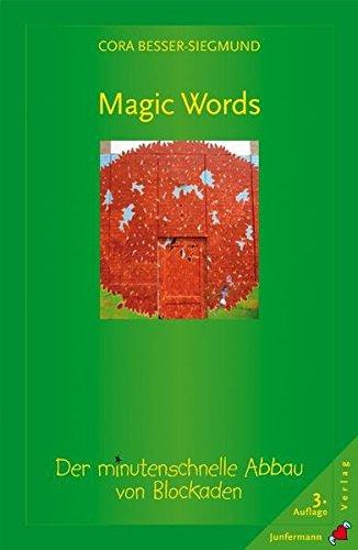 9783873874770: Magic Words: Der minutenschnelle Abbau von Blockaden