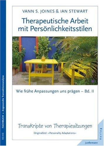 9783873877092: Therapeutische Arbeit mit Persönlichkeitsstilen: Wie frühe Anpassungen uns prägen 2. Transkripte von Therapiesitzungen