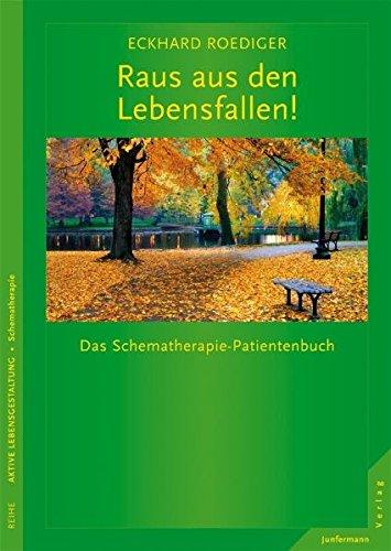 Raus aus den Lebensfallen! Das Schematherapie-Patientenbuch. Reihe aktive Lebensgestaltung, Schematherapie. - Roediger, Eckhard