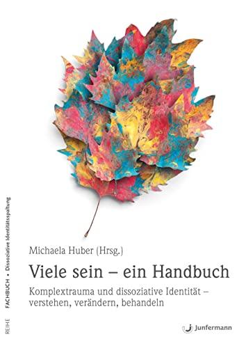 Viele sein - ein Handbuch: Michaela Huber