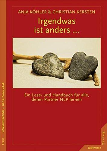 9783873878624: Irgendwas ist anders ...: Ein Lese- und Handbuch für alle, deren Partner NLP lernen
