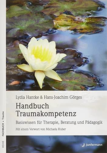 Handbuch Traumakompetenz: Lydia Hantke