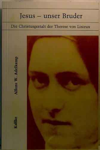 9783873910010: Jesus, unser Bruder: Die Christusgestalt der Therese von Lisieux (German Edition)