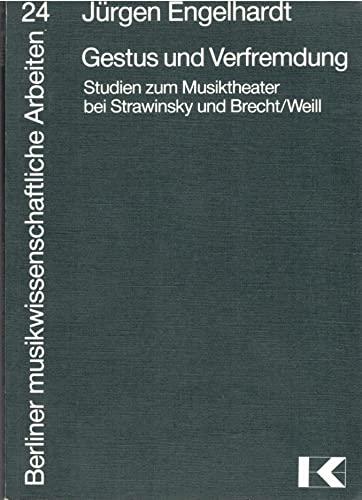 9783873970649: Gestus und Verfremdung: Studien zum Musiktheater bei Strawinsky und Brecht/Weill (Berliner musikwissenschaftliche Arbeiten)