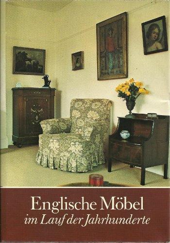 9783874050944: Englische Möbel im Lauf der Jahrhunderte. Eine reich bebilderte Entwicklungs- und Formengeschichte des englischen Möbels