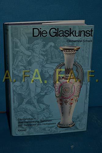 9783874050975: Die Glaskunst: E. Handbuch uber Herstellung, Sammeln u. Gebrauch d. Hohlglases (German Edition)