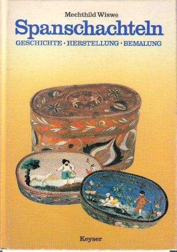 9783874051736: Spanschachteln: Geschichte, Herstellung, Bemalung
