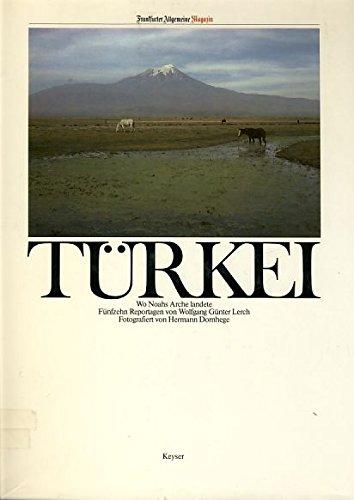 9783874051927: Türkei. Wo Noahs Arche landete. Vierzehn Reportagen