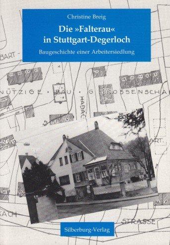 9783874071383: Die Falterau in Stuttgart-Degerloch: Baugeschichte einer Arbeitersiedlung (Stuttgarter Studien)