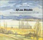 9783874072977: Uf em B�nkle: Mancherlei Betrachtonge �ber's L�ndle ond's Leabe. Die schw�bischen Gedichte aus dem 'Morgenradio'
