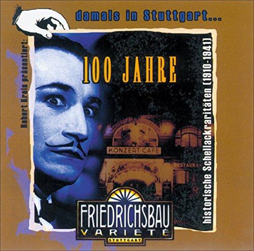 9783874074506: 100 Jahre Friedrichsbau, 1 CD-Audio