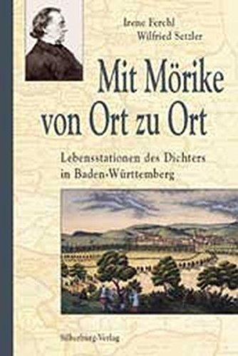 9783874075770: Mit Mörike von Ort zu Ort: Lebensstationen des Dichters in Baden-Württemberg
