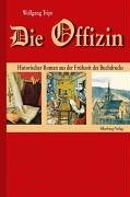 9783874076685: Die Offizin: Historischer Roman aus der Frühzeit des Buchdrucks