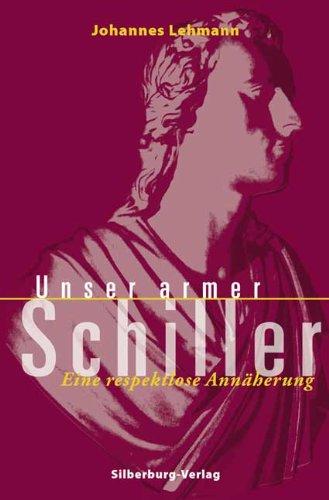 9783874078344: Unser armer Schiller: Eine respektlose Annäherung
