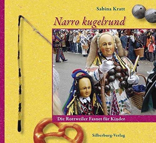 9783874078610: Narro kugelrund: Die Rottweiler Fasnet für Kinder