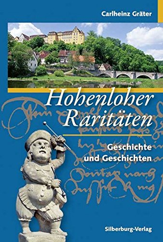9783874079013: Hohenloher Raritäten: Geschichte und Geschichten
