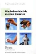 9783874094399: Wie behandele ich meinen Diabetes: Für Typ-2-Diabetiker, die nicht Insulin spritzen