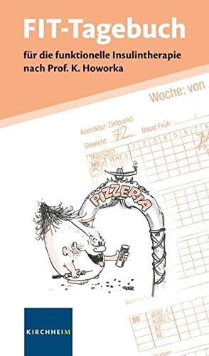 9783874094597: FIT-Tagebuch: f�r die funktionelle Insulintherapie nach Prof. K. Howorka