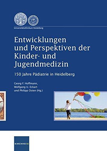Entwicklungen und Perspektiven der Kinder- und Jugendmedzin: Georg F Hoffmann