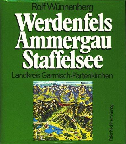 9783874100038: Werdenfels, Ammergau, Staffelsee: Bayern, Landkreis Garmisch-Partenkirchen (German Edition)