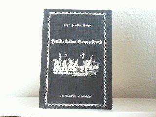 Heilkräuter-Rezepte.: Kneipp, Sebastian