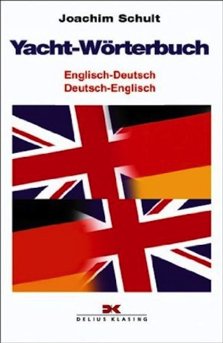9783874121507: Yacht Worterbuch, Englisch - Deutsch, Deutsch-English - Yacht Dictionary English and German (German Edition)