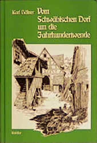 Vom Schwäbischen Dorf um die Jahrhundertwende: Häfner, Karl