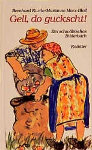 9783874211314: Gell, do guckscht!: Ein schw�bisches Bilderbuch