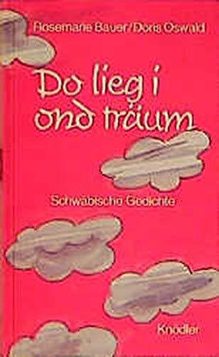 9783874211482: Do lieg i ond träum: Schwäbische Gedichte