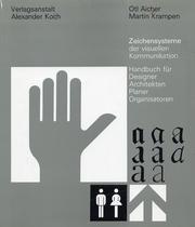Zeichensysteme der visuellen Kommunikation. Handbuch für Designer, Architekten, Planer, ...